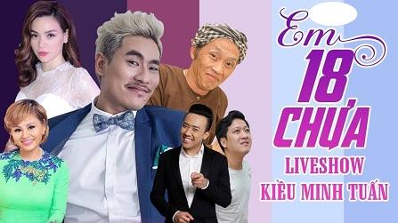 TẾU: Liveshow Hài 2018 Em 18 Chưa - Kiều Minh Tuấn, Hoài Linh, Trấn Thành, Trường Giang, Lê Giang