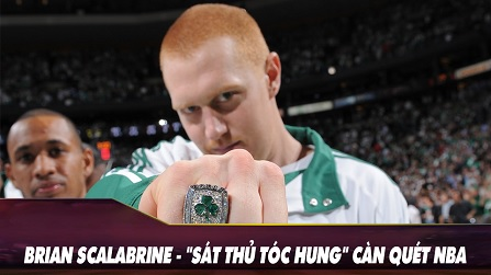 Brian Scalabrine - Sát Thủ Tóc Hung Càn Quét NBA