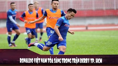 Ronaldo Việt Nam toả sáng trong trận Derby Thành Phố Hồ Chí Minh