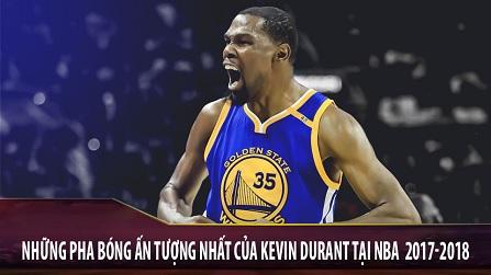 Những pha bóng ấn tượng nhất của Kevin Durant NBA mùa 2017-2018