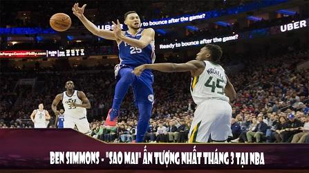 Ben Simmons Sao Mai ấn tượng của NBA