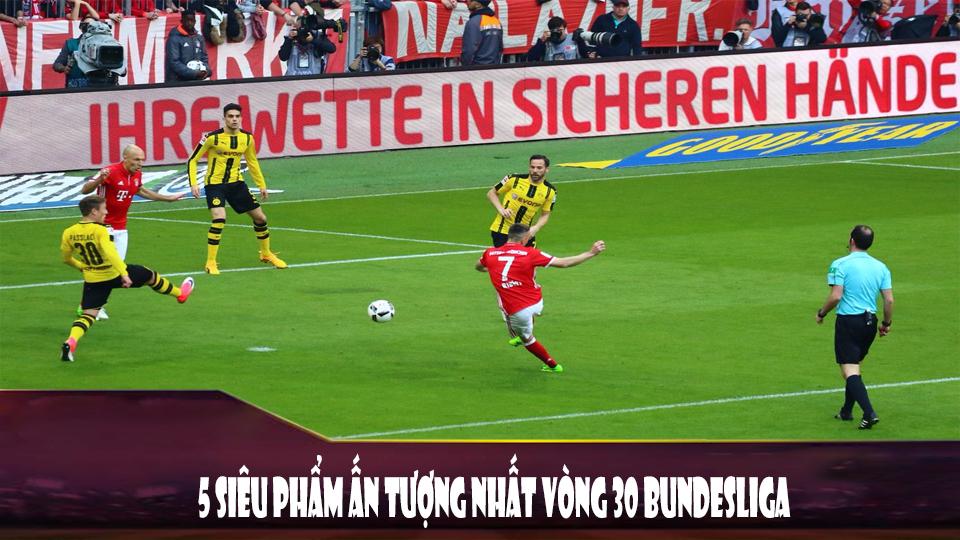 5 siêu phẩm ấn tượng nhất vòng 30 tại Bundesliga