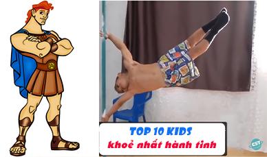 Top 10 đứa trẻ khoẻ nhất hành tinh