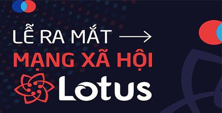 Trực tiếp lễ ra mắt mạng xã hội lotus, mạng xã hội do người Việt làm chủ