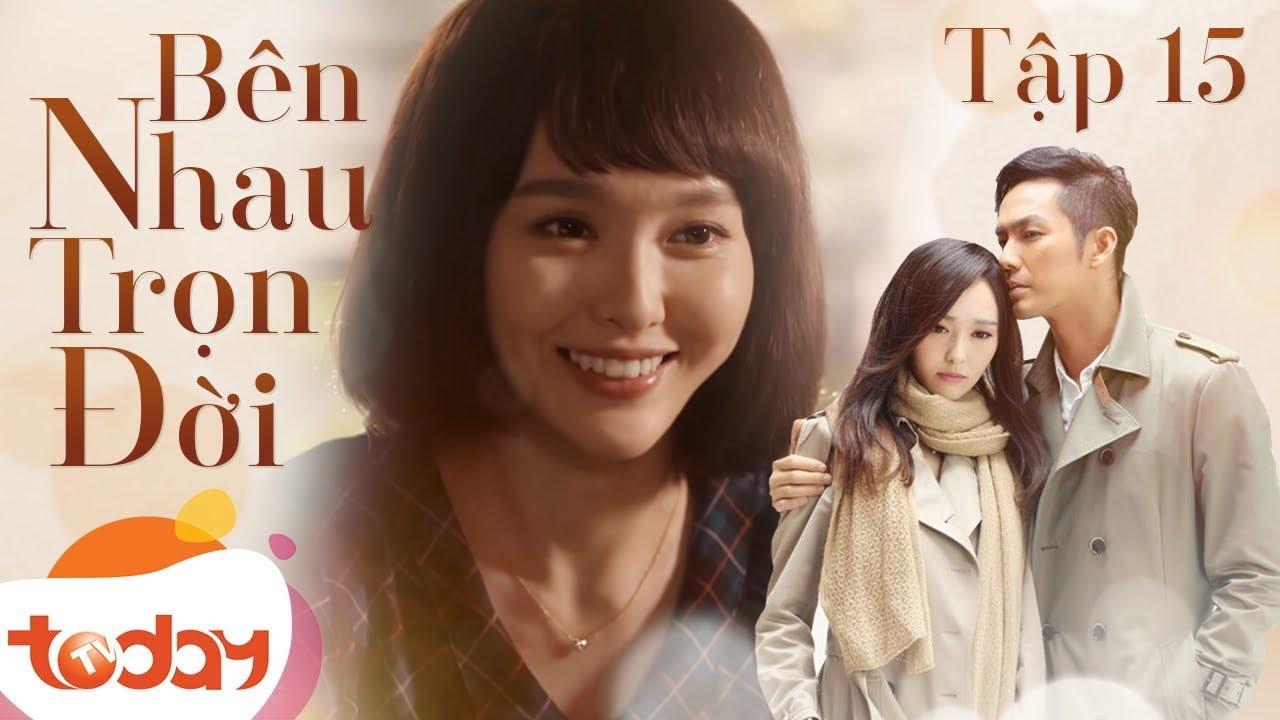 Bên nhau trọn đời (My Sunshine) Hà Dĩ Thâm, Triệu Mặc Sênh Tập 15