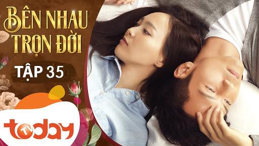 Bên nhau trọn đời (My Sunshine) Hà Dĩ Thâm, Triệu Mặc Sênh Tập 35